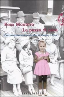 La pazza di casa - Rosa Montero - copertina