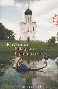 Pelagija e il gallo rosso - Akunin Boris - wuz.it