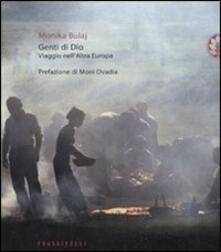 Genti di Dio. Viaggio nell'altra Europa - Monika Bulaj - copertina