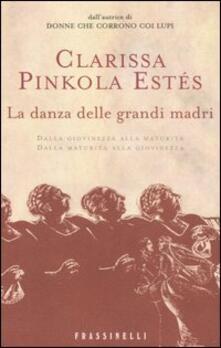 La danza delle grandi madri - Clarissa Pinkola Estés - copertina