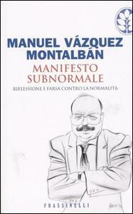 Manifesto subnormale. Riflessione e farsa contro la normalità