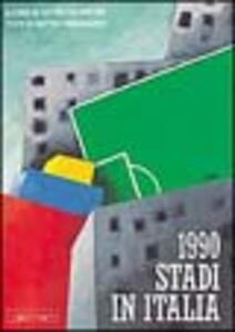 1990. Stadi in Italia. Ediz. italiana e inglese