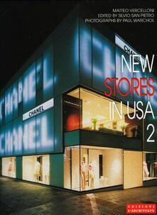 New stores in Usa. Ediz. italiana e inglese. Vol. 2 - Matteo Vercelloni,Paul Warchol,Silvio San Pietro - copertina