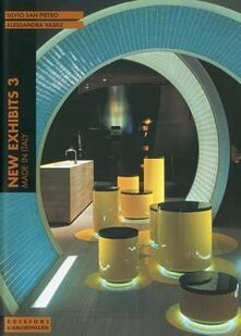 New exhibits 3. Made in Italy. Ediz. italiana e inglese - Silvio San Pietro,Alessandra Vasile - copertina