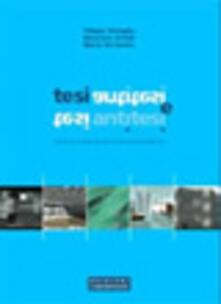 Tesi e antitesi. Riflessioni sul rapporto tra tesi di laurea e ricerca progettuale. Ediz. illustrata.pdf