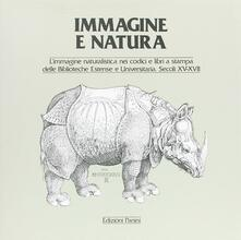 Immagine e natura. L'immagine naturalistica nei codici e libri a stampa delle biblioteche estense e universitaria - copertina