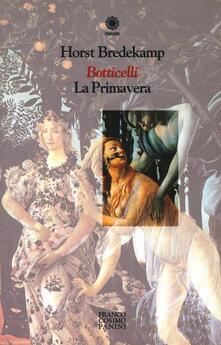 Botticelli. La Primavera - Horst Bredekamp - copertina