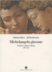 Michelangelo giovane. Scultore e pittore a Roma (1496-1501)