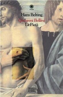 Giovanni Bellini. La pietà - Hans Belting - copertina