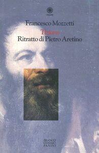 Tiziano. Ritratto di Pietro Aretino