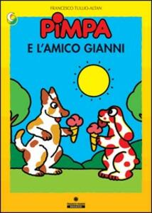 Pimpa e l'amico Gianni. Ediz. illustrata