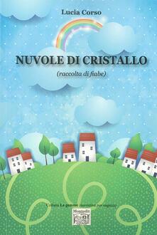 Nuvole di cristallo (raccolta di fiabe) - Lucia Corso - copertina