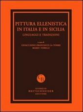Pittura ellenistica in Italia e in Sicilia. Linguaggi e tradizioni. Atti del Convegno di studi (Messina, 24-25 settembre 2009)