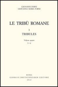 Le tribù romane. Vol. 1\4: Tribules (T-Y).