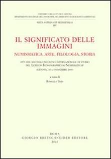 Il significato delle immagini. Numismatica, arte, filologia, storia - copertina