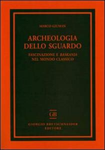 Archeologia dello sguardo. Fascinazione e baskania nel mondo classico