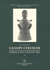 Canopi etruschi. Tombe con ossuari antropomorfi dalla necropoli di Tolle (Chianciano terme)
