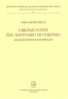 I bronzi votivi dal santuario di Corfinio. Località fonte Sant'Ippolito - M. Cristina Biella - copertina