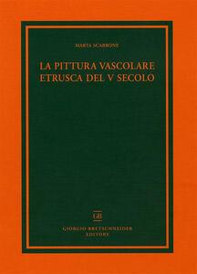 La pittura vascolare etrusca del V secolo