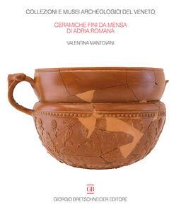 Le ceramiche fini da mensa di Adria Romana. Le indagini di via Retratto (1982 e 1987)