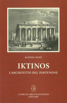 Iktinos. L'architetto del Partenone - Alessio Sassù - copertina
