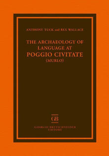 The archaeology of language at Poggio Civitate - Anthony Tuck,Rex Wallace - copertina