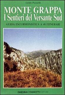 Monte Grappa. I sentieri del versante Sud - Licinio Passuello - copertina