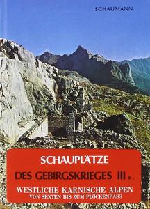 Schauplätze des Gebirgskrieges 1915-17. Vol. 3\1: Westliche Karnische Alpen.