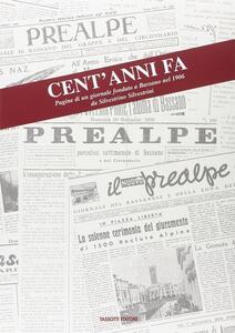 Cent'anni fa. Pagine di un giornale fondato a Bassano nel 1906 da Silvestro Silvestrini