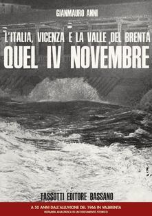 L'Italia, Vicenza e la valle del Brenta. Quel IV Novembre - Gianmauro Anni - copertina
