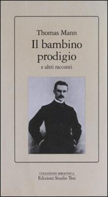 Il bambino prodigio e altri racconti - Thomas Mann - copertina