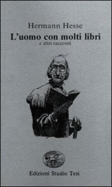 L' uomo con molti libri e altri racconti - Hermann Hesse - copertina