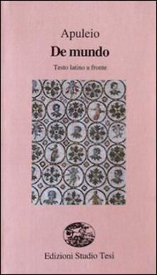 De mundo. Testo latino a fronte - Apuleio - copertina