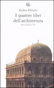 I quattro libri dell'architettura. Ediz. integrale
