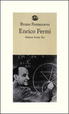 Enrico Fermi. Ricordi di allievi e amici - Bruno Pontecorvo - copertina
