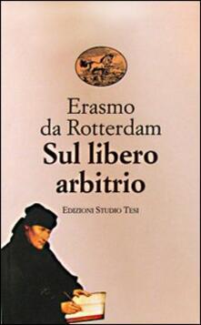 Sul libero arbitrio - Erasmo da Rotterdam - copertina