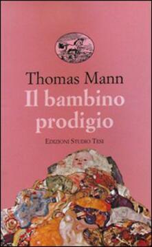 Il bambino prodigio - Thomas Mann - copertina