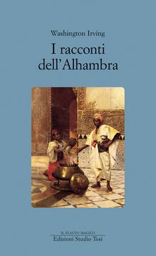 I racconti dell'Alhambra - Washington Irving,R. Mamoli Zorzi,B. Czerska - ebook