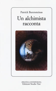 Un alchimista racconta - Patrick Burensteinas - copertina