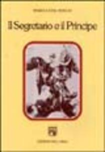 Il segretario e il principe. Studi sulla letteratura italiana del rinascimento