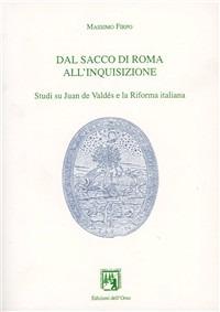 Dal Sacco di Roma all'inquisizione. Studi su Juan de Valdés e la Riforma italiana