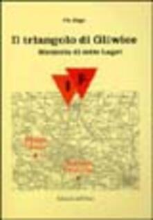 Il triangolo di Gliwice. Memoria di sette lager - Pio Bigo - copertina