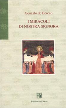 I miracoli di nostra Signora - Gonzalo de Berceo - copertina