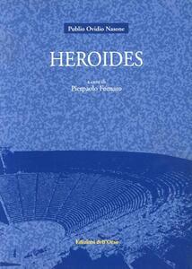 Heroides. Testo latino a fronte. Ediz. critica