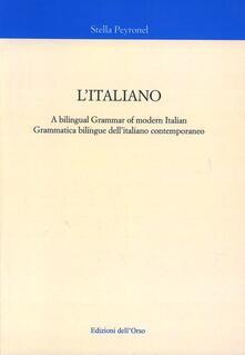 L' italiano. Grammatica bilingue dell'italiano contemporaneo - Stella Peyronel - copertina