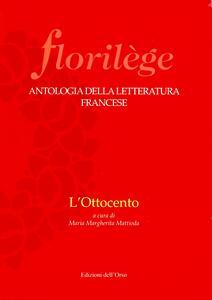 Florilege. Antologia della letteratura francese. L'Ottocento