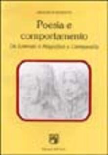 Poesia e comportamento. Da Lorenzo il Magnifico a Campanella - Arnaldo Di Benedetto - copertina