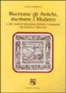 Riscrivere gli antichi, riscrivere i moderni e altri studi di letteratura italiana e comparata tra quattro e ottocento