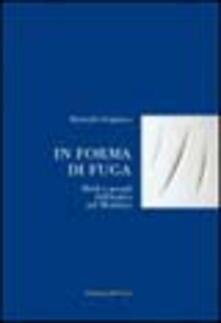 In forma di fuga. Modi e mondi dell'antico nel moderno - Marinella Pregliasco - copertina