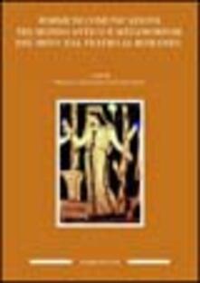 Forme di comunicazione nel mondo antico e metamorfosi del mito: dal teatro al romanzo - copertina